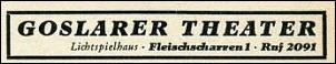 Klicken Sie auf die Grafik für eine größere Ansicht  Name:Goslarer Theater Fleischarren_ Telefonbuch 1955.jpg Hits:161 Größe:11,6 KB ID:7443