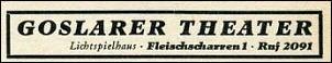 Klicken Sie auf die Grafik für eine größere Ansicht  Name:Goslarer Theater Fleischarren_ Telefonbuch 1955.jpg Hits:171 Größe:11,6 KB ID:7443